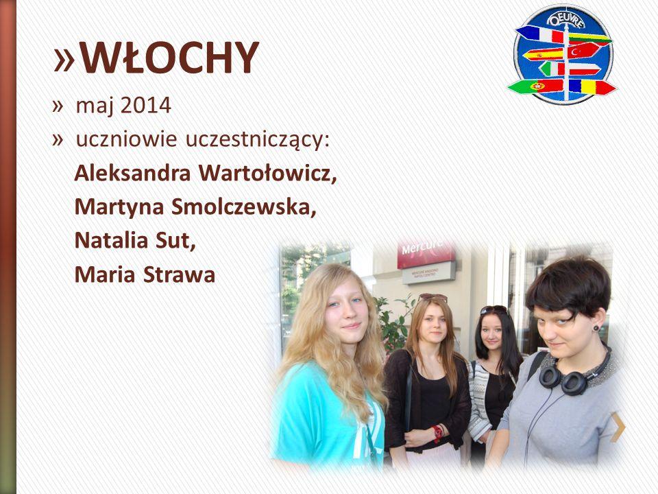 » WŁOCHY » maj 2014 » uczniowie uczestniczący: Aleksandra Wartołowicz, Martyna Smolczewska, Natalia Sut, Maria Strawa