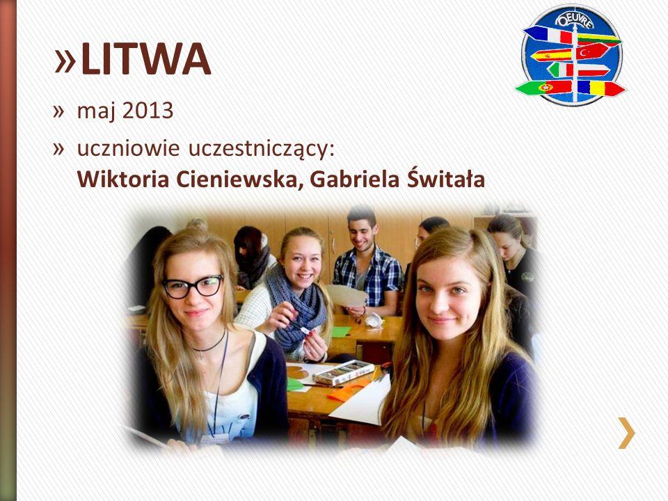 » LITWA » maj 2013 » uczniowie uczestniczący: Wiktoria Cieniewska, Gabriela Świtała