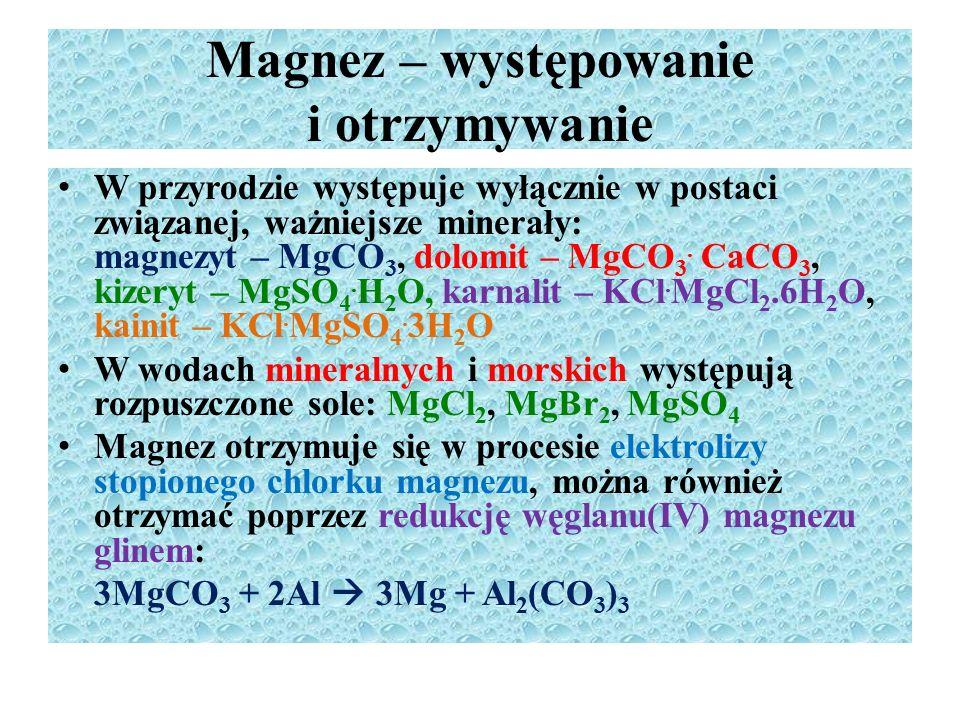 Magnez – występowanie i otrzymywanie W przyrodzie występuje wyłącznie w postaci związanej, ważniejsze minerały: magnezyt – MgCO 3, dolomit – MgCO 3. C