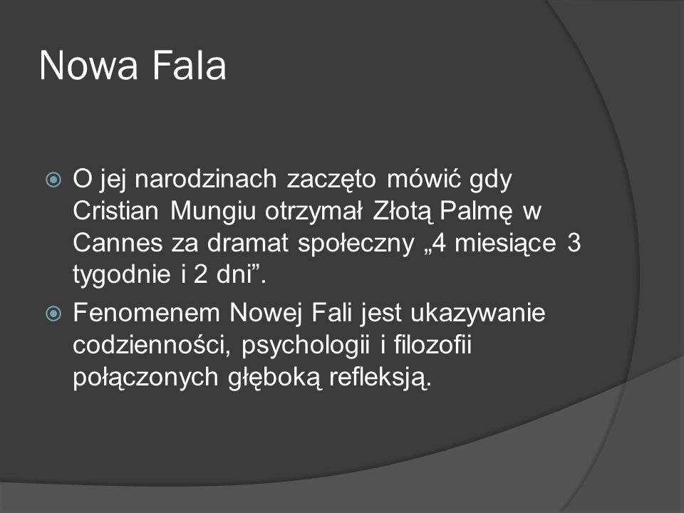 """Nowa Fala  O jej narodzinach zaczęto mówić gdy Cristian Mungiu otrzymał Złotą Palmę w Cannes za dramat społeczny """"4 miesiące 3 tygodnie i 2 dni ."""