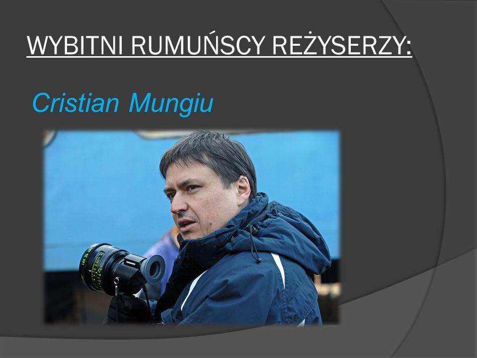 WYBITNI RUMUŃSCY REŻYSERZY: Cristian Mungiu