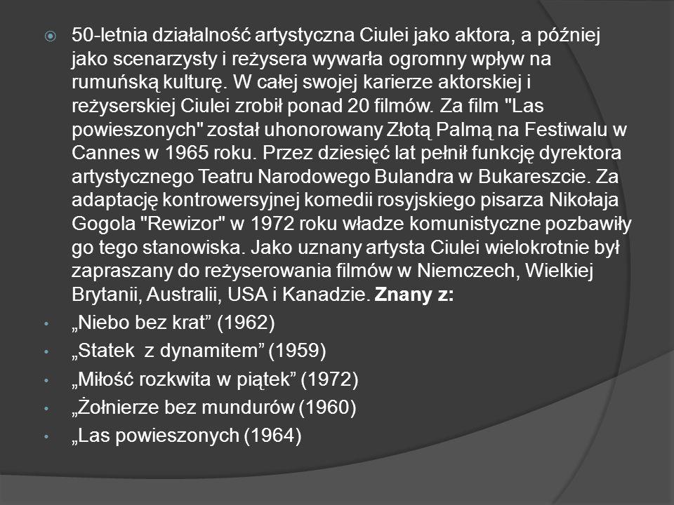  50-letnia działalność artystyczna Ciulei jako aktora, a później jako scenarzysty i reżysera wywarła ogromny wpływ na rumuńską kulturę.