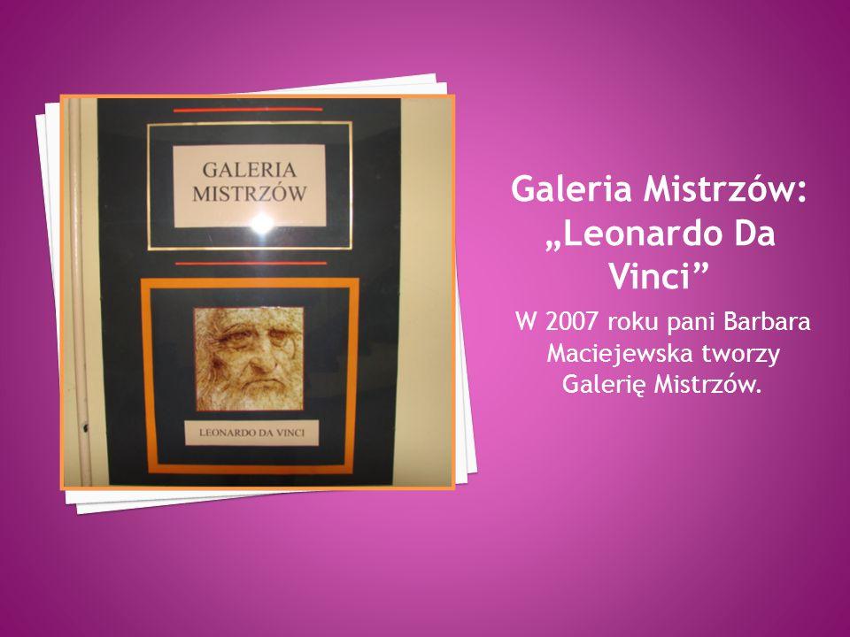 W 2007 roku pani Barbara Maciejewska tworzy Galerię Mistrzów.