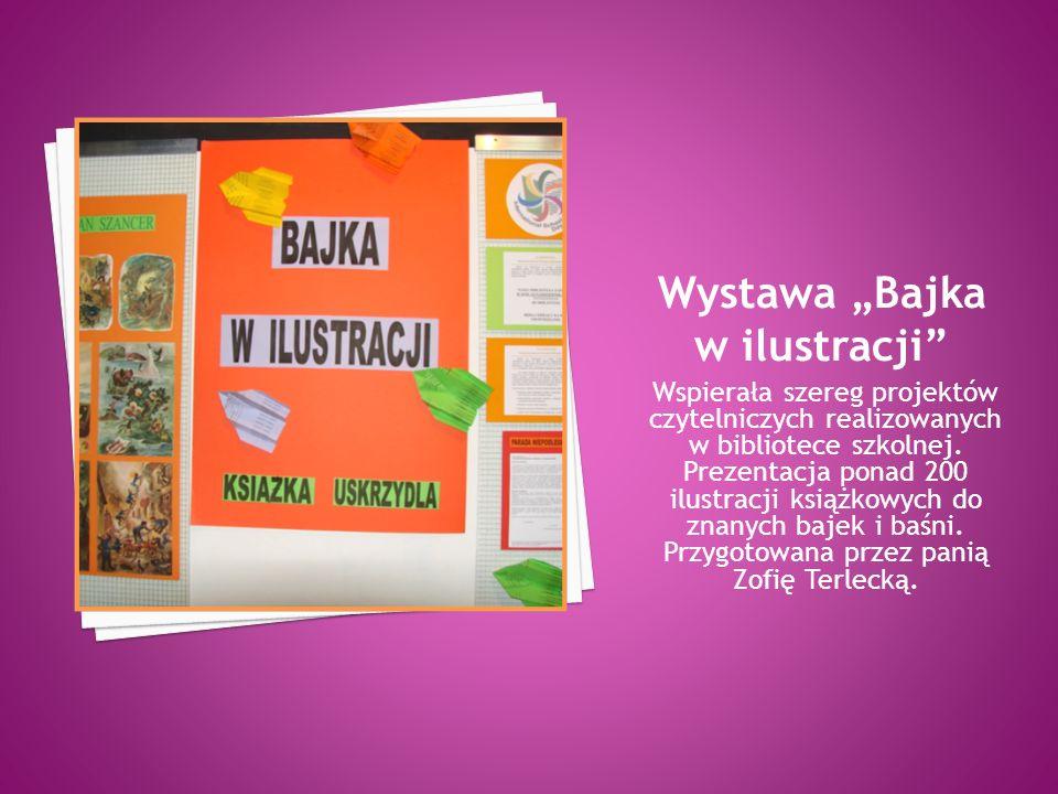 Wspierała szereg projektów czytelniczych realizowanych w bibliotece szkolnej.