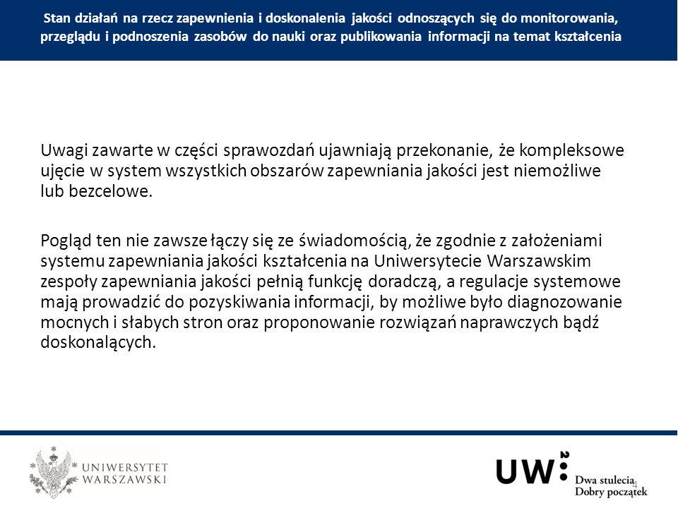 Uwagi zawarte w części sprawozdań ujawniają przekonanie, że kompleksowe ujęcie w system wszystkich obszarów zapewniania jakości jest niemożliwe lub bezcelowe.