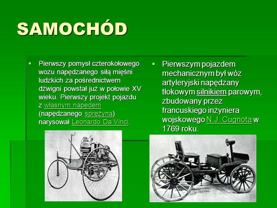 SAMOCHÓD  Pierwszy pomysł czterokołowego wozu napędzanego siłą mięśni ludzkich za pośrednictwem dźwigni powstał już w połowie XV wieku.