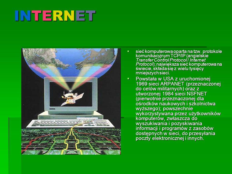 INTERNET  sieć komputerowa oparta na tzw.