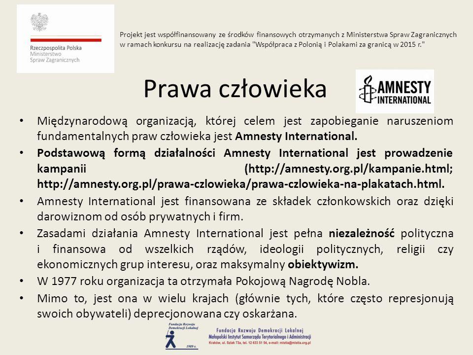Międzynarodową organizacją, której celem jest zapobieganie naruszeniom fundamentalnych praw człowieka jest Amnesty International.