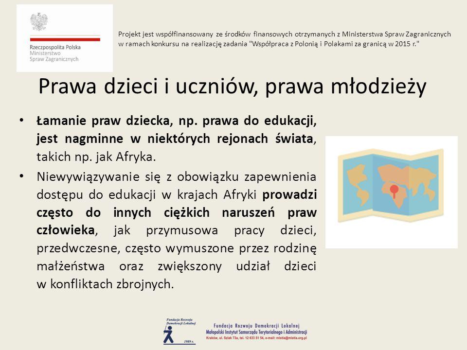 Łamanie praw dziecka, np. prawa do edukacji, jest nagminne w niektórych rejonach świata, takich np.