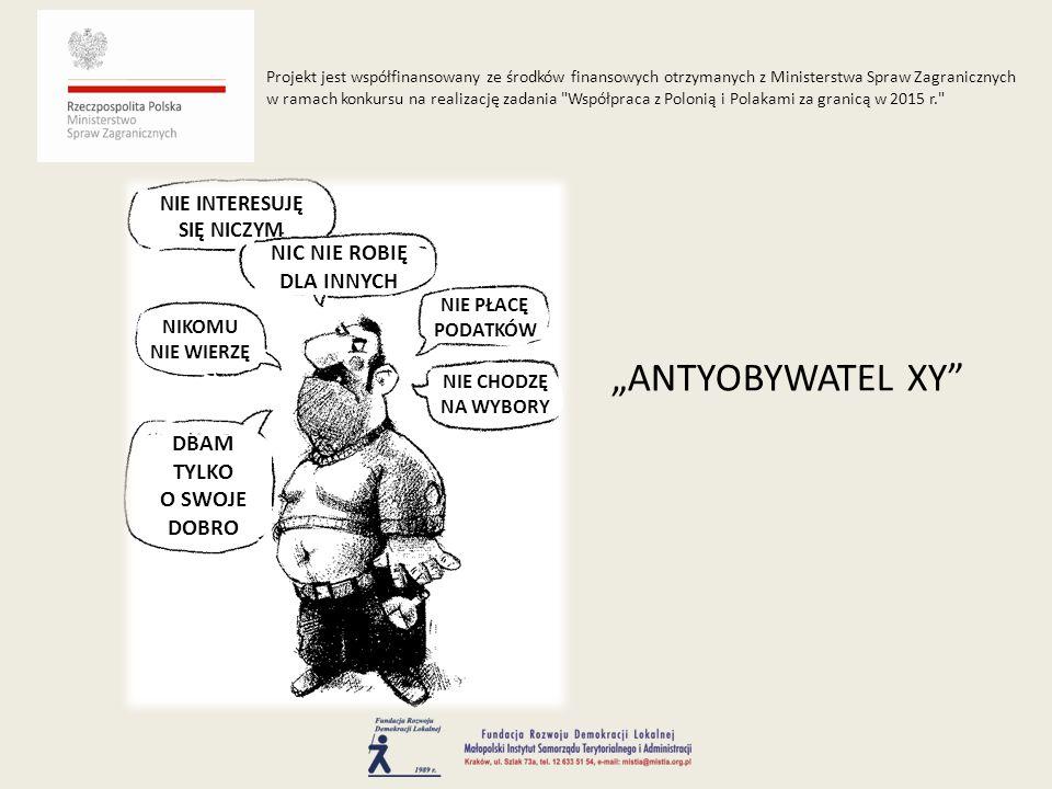 """""""ANTYOBYWATEL XY"""" Projekt jest współfinansowany ze środków finansowych otrzymanych z Ministerstwa Spraw Zagranicznych w ramach konkursu na realizację"""