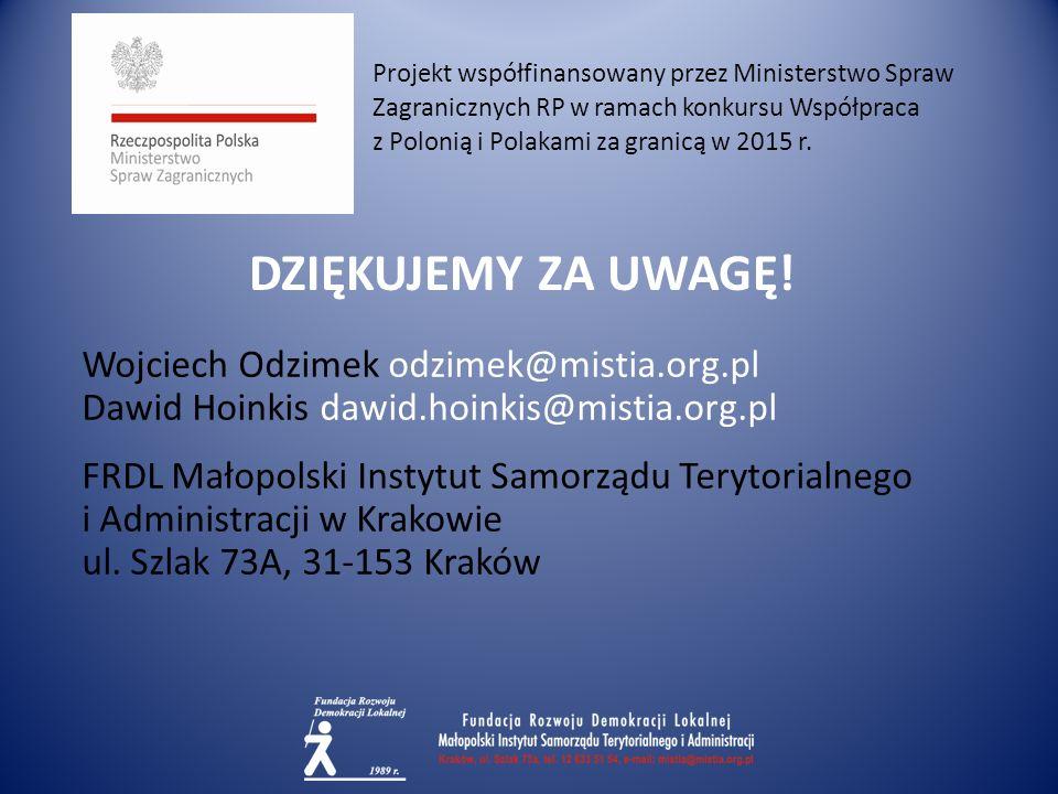 DZIĘKUJEMY ZA UWAGĘ! Wojciech Odzimek odzimek@mistia.org.pl Dawid Hoinkis dawid.hoinkis@mistia.org.pl FRDL Małopolski Instytut Samorządu Terytorialneg