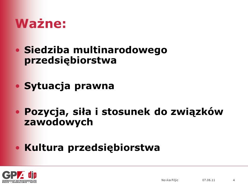 07.06.11Novka Piljic4 Ważne: Siedziba multinarodowego przedsiębiorstwa Sytuacja prawna Pozycja, siła i stosunek do związków zawodowych Kultura przedsiębiorstwa