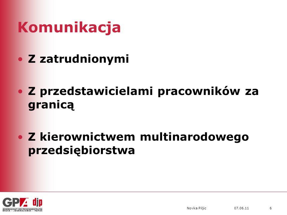 07.06.11Novka Piljic6 Komunikacja Z zatrudnionymi Z przedstawicielami pracowników za granicą Z kierownictwem multinarodowego przedsiębiorstwa