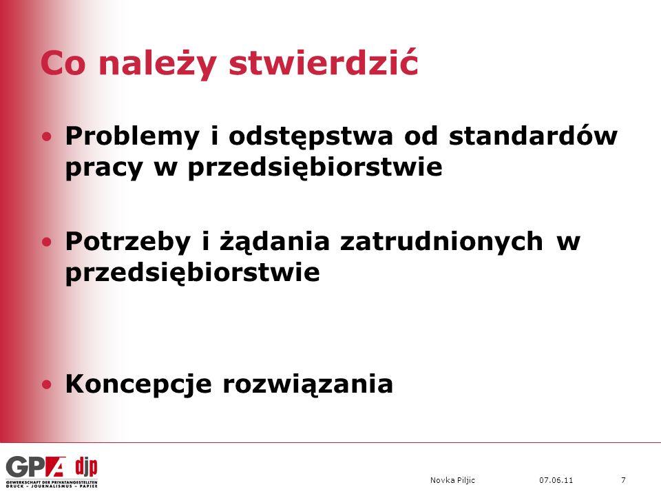 07.06.11Novka Piljic7 Co należy stwierdzić Problemy i odstępstwa od standardów pracy w przedsiębiorstwie Potrzeby i żądania zatrudnionych w przedsiębiorstwie Koncepcje rozwiązania