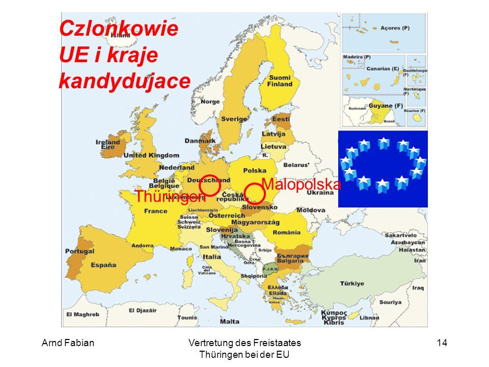 Arnd FabianVertretung des Freistaates Thüringen bei der EU 14 Czlonkowie UE i kraje kandydujace Thüringen Malopolska