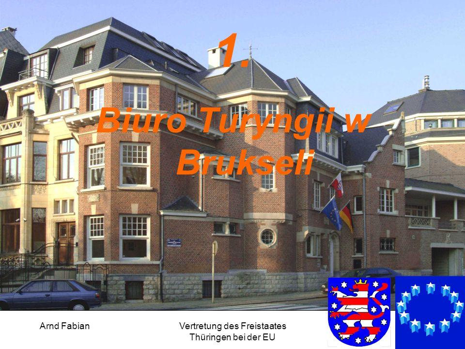 Arnd FabianVertretung des Freistaates Thüringen bei der EU 3 1. Biuro Turyngii w Brukseli