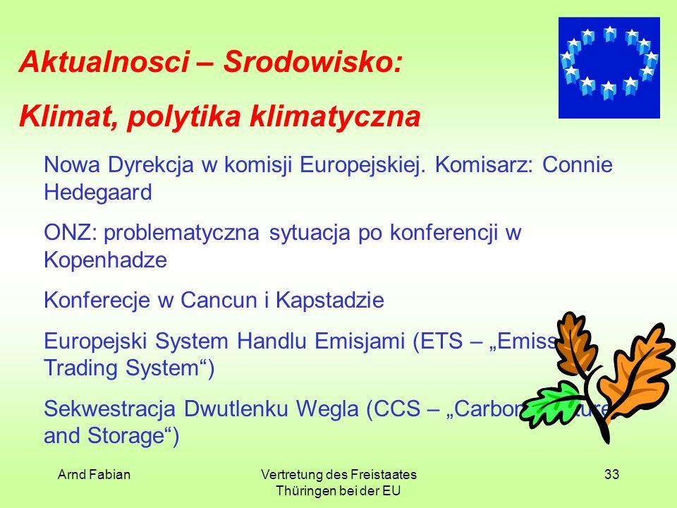 Arnd FabianVertretung des Freistaates Thüringen bei der EU 33 Aktualnosci – Srodowisko: Klimat, polytika klimatyczna Nowa Dyrekcja w komisji Europejskiej.