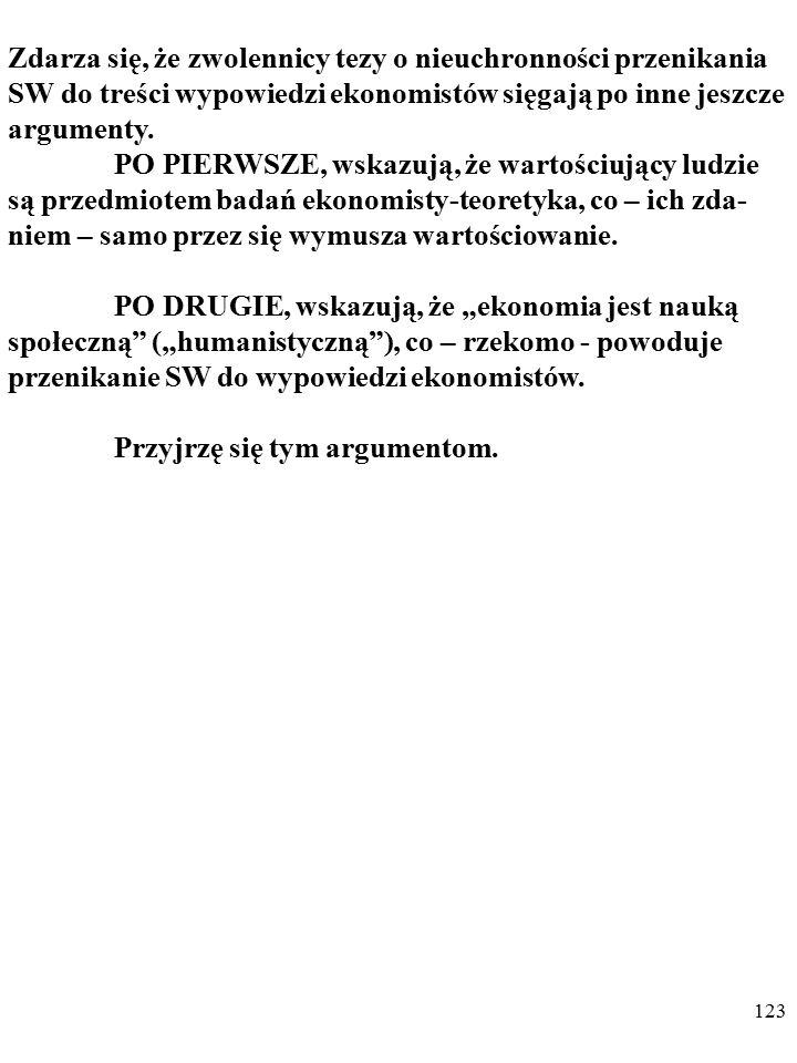 122 Bogusław Czarny podstawyekonomii@gmail.compodstawyekonomii@gmail.com EKONOMIA JAKO NAUKA EMPIRYCZNA - WYBRANE PROBLEMY Slajdy do wykładu są dostep