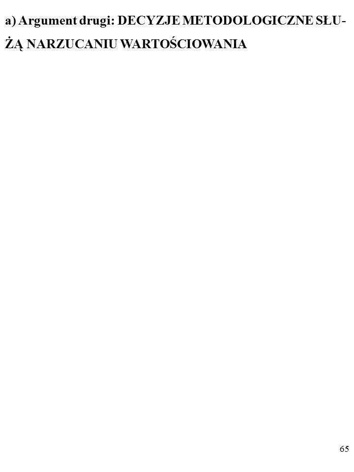 64 KOMENTARZ Takie METODOLOGICZNE SW nie są ETYCZNYMI (mo- ralnymi) sądami wartościującymi.
