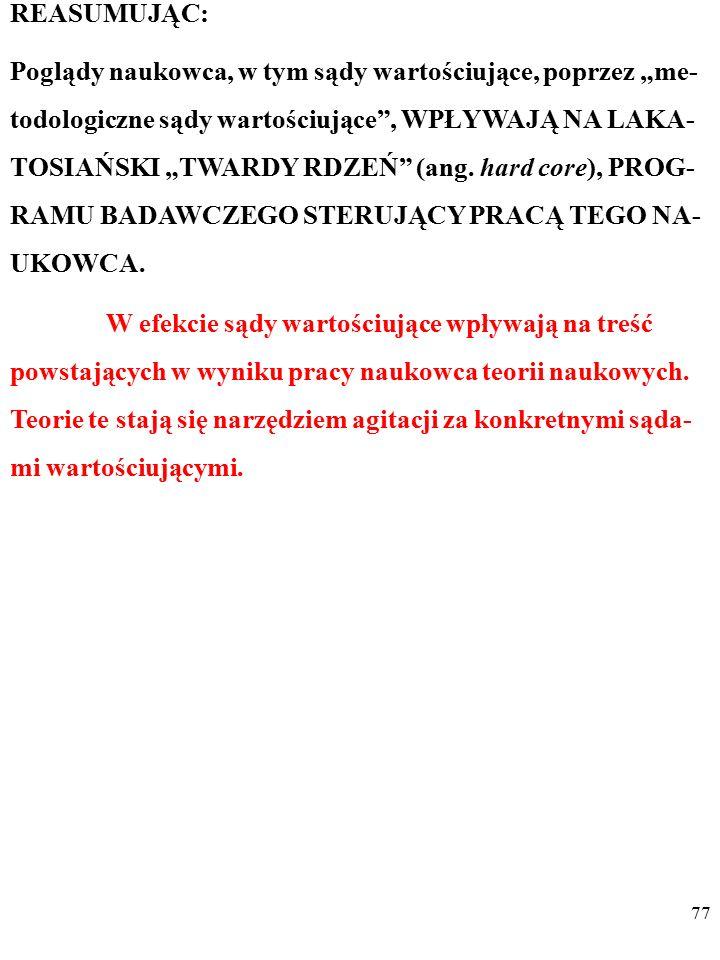 76 PRZYKŁAD Przykładem jest MASOWA akceptacja przez polskich ekono- mistów w 2. połowie XX w. tzw. podstawowego prawa ekono- micznego gospodarki socja