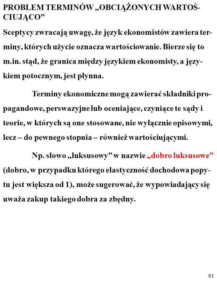 87 Bogusław Czarny podstawyekonomii@gmail.compodstawyekonomii@gmail.com EKONOMIA JAKO NAUKA EMPIRYCZNA - WYBRANE PROBLEMY Slajdy do wykładu są dostepn