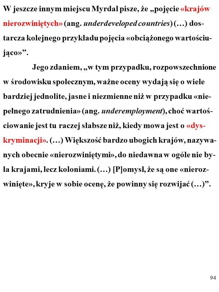 """93 Według Myrdala innymi terminami, których dotyczy ten sam problem, są: """"dobrobyt"""" lub """"ekonomiczny dobrobyt"""", """"mo- nopol"""", """"integracja"""", """"praca prod"""