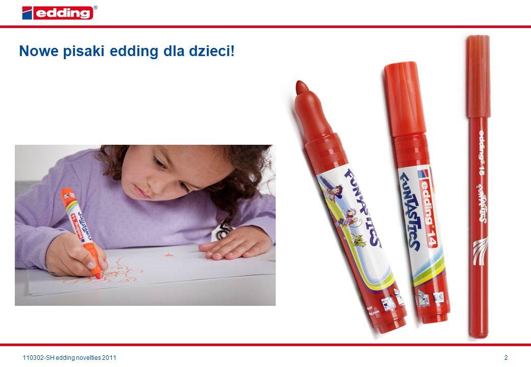 110302-SH edding novelties 20112 Nowe pisaki edding dla dzieci!
