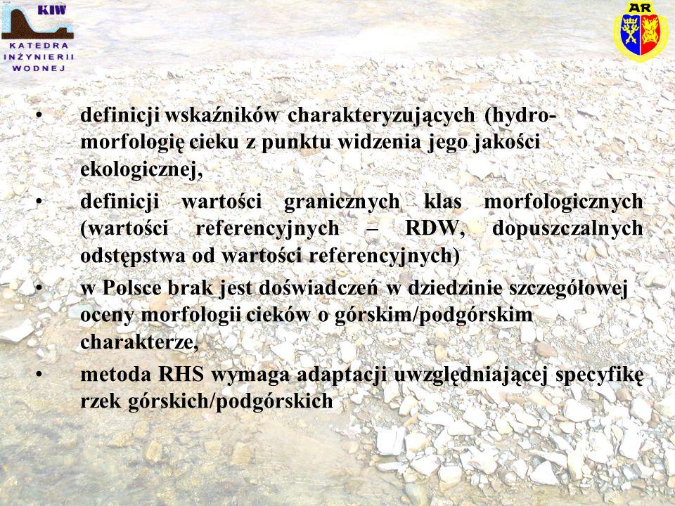 definicji wskaźników charakteryzujących (hydro- morfologię cieku z punktu widzenia jego jakości ekologicznej, definicji wartości granicznych klas morf