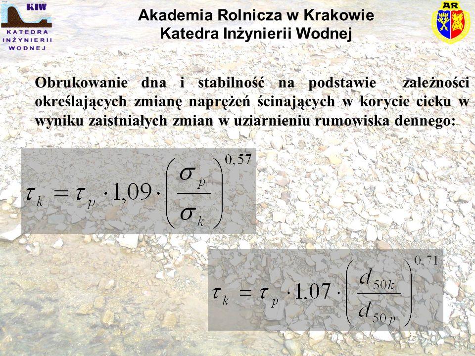 Obrukowanie dna i stabilność na podstawie zależności określających zmianę naprężeń ścinających w korycie cieku w wyniku zaistniałych zmian w uziarnieniu rumowiska dennego: Akademia Rolnicza w Krakowie Katedra Inżynierii Wodnej