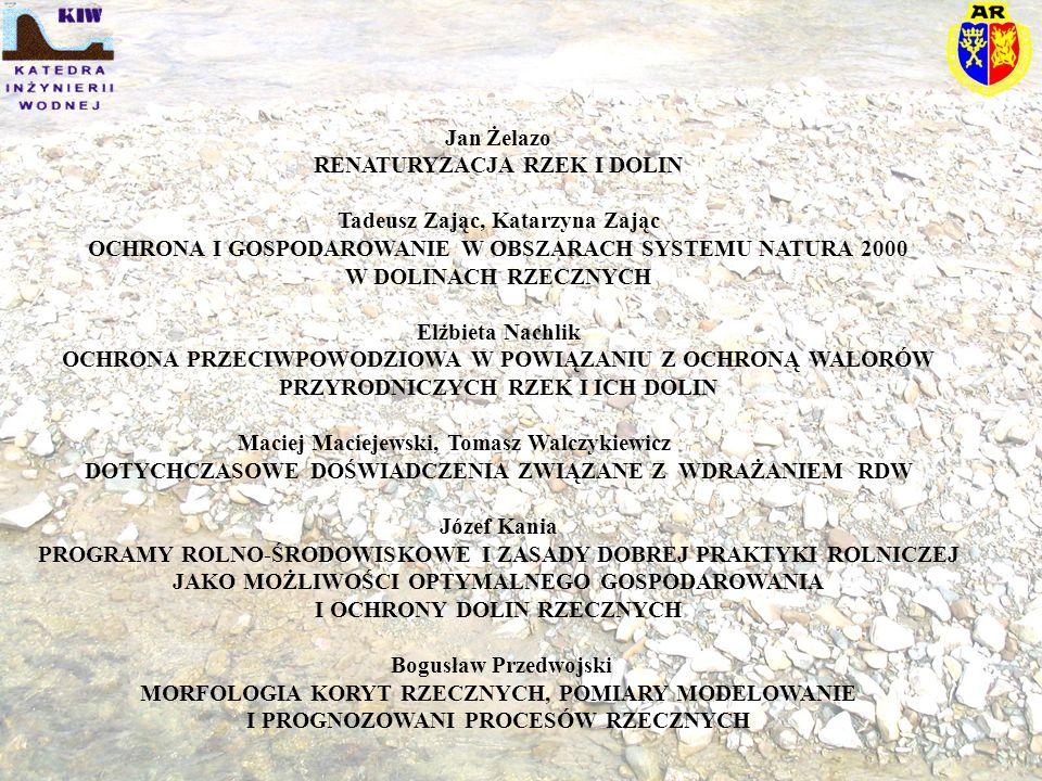 Kazimierz Krzemień BADANIA STRUKTURY I DYNAMIKI KORYT RZEK KARPACKICH Wojciech Bartnik CHARAKTERYSTYKA HYDROMORFOLOGICZNA RZEK I POTOKÓW GÓRSKICH Paweł Oglęcki OCENA HYDROMORFOLOGICZNA RZEK NIZINNYCH NA PRZYKŁADZIE RZEKI WKRY Krzysztof Kulesza, Tomasz Walczykiewicz PODSTAWY METODYCZNE I NARZĘDZIA DLA PROWADZENIA MONITORINGU HYDROMORFOLOGICZNEGO RZEK I POTOKOW Adam Łajczak REGULACJA RZEKI A ZAGROŻENIE POWODZIOWE, NA PRZYKŁADZIE WISŁY I NIDY Andrzej Strużyński SKUTKI POWODZI ROZTOPOWEJ W W UREGULOWANYM ODCINKU DELTY ŚRÓDLĄDOWEJ RZEKI NIDY Leszek Książek MORFOLOGIA KORYTA RZEKI SKAWY W ZASIĘGU COFKI ZBIORNIKA ŚWINNA PORĘBA