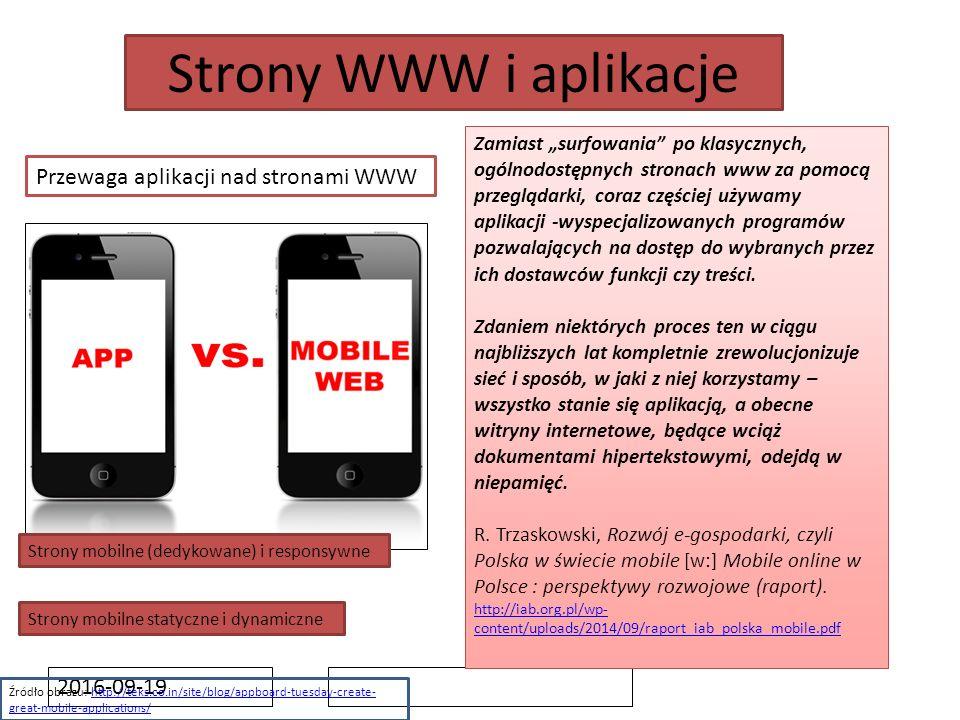 """2016-09-19 Strony WWW i aplikacje Przewaga aplikacji nad stronami WWW Zamiast """"surfowania"""" po klasycznych, ogólnodostępnych stronach www za pomocą prz"""