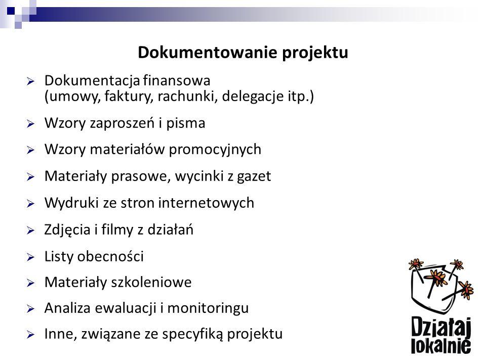 Dokumentowanie projektu  Dokumentacja finansowa (umowy, faktury, rachunki, delegacje itp.)  Wzory zaproszeń i pisma  Wzory materiałów promocyjnych