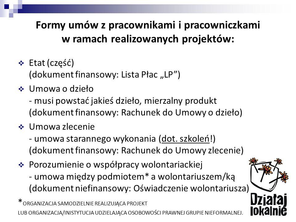 """Formy umów z pracownikami i pracowniczkami w ramach realizowanych projektów:  Etat (część) (dokument finansowy: Lista Płac """"LP"""")  Umowa o dzieło - m"""