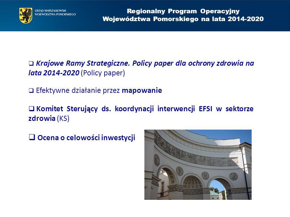 Regionalny Program Operacyjny Województwa Pomorskiego na lata 2014-2020  Finansowane będą wyłącznie projekty wynikające z map potrzeb zdrowotnych opracowanych przez Ministerstwo Zdrowia i zgodne z Planem działań w sektorze zdrowia akceptowanym przez Komitet Sterujący ds.