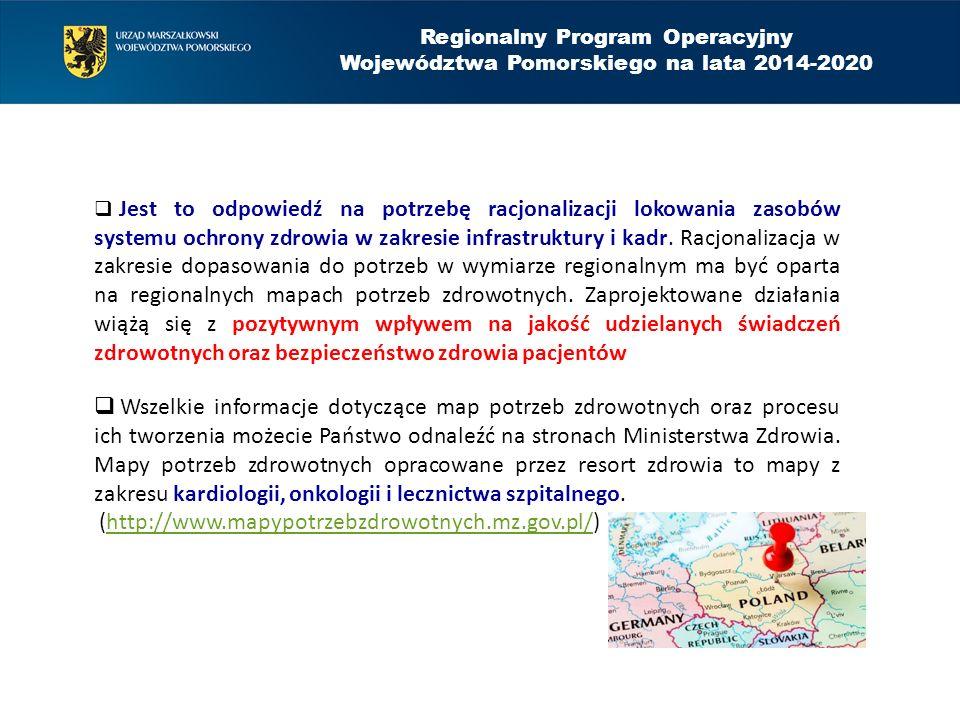 Regionalny Program Operacyjny Województwa Pomorskiego na lata 2014-2020  Jest to odpowiedź na potrzebę racjonalizacji lokowania zasobów systemu ochro