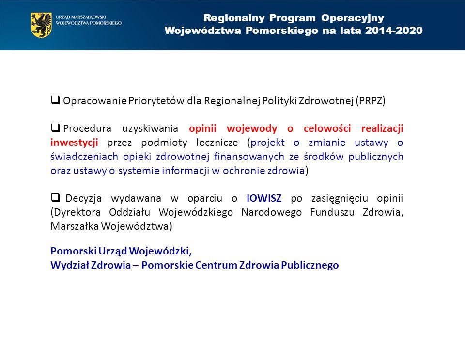 Regionalny Program Operacyjny Województwa Pomorskiego na lata 2014-2020  Opracowanie Priorytetów dla Regionalnej Polityki Zdrowotnej (PRPZ)  Procedu