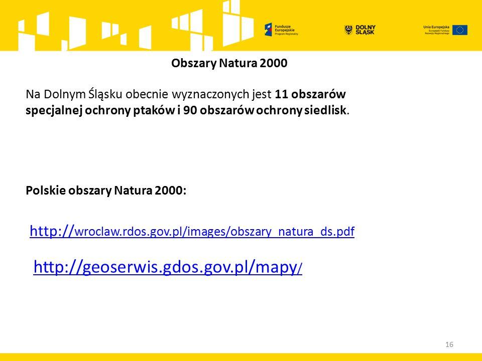 Na Dolnym Śląsku obecnie wyznaczonych jest 11 obszarów specjalnej ochrony ptaków i 90 obszarów ochrony siedlisk.