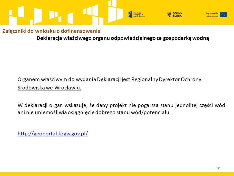 Organem właściwym do wydania Deklaracji jest Regionalny Dyrektor Ochrony Środowiska we Wrocławiu.
