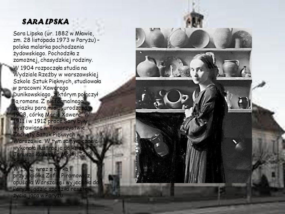 SARA LPSKA Sara Lipska (ur. 1882 w Mławie, zm.