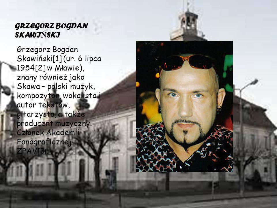 GRZEGORZ BOGDAN SKAWI Ń SKI Grzegorz Bogdan Skawiński[1] (ur.
