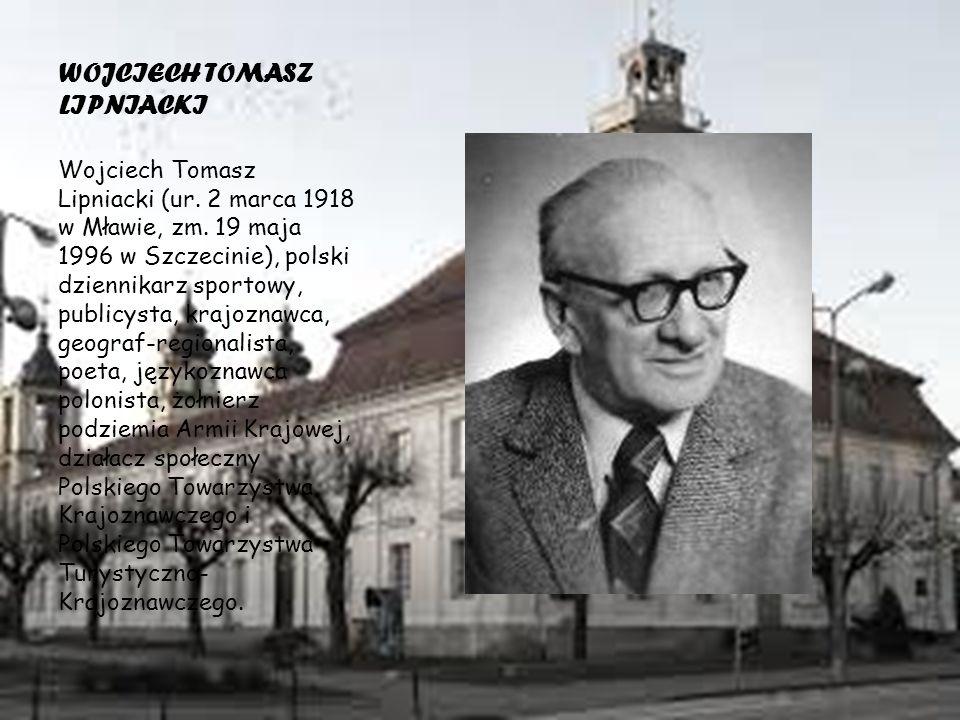 WOJCIECH TOMASZ LIPNIACKI Wojciech Tomasz Lipniacki (ur.