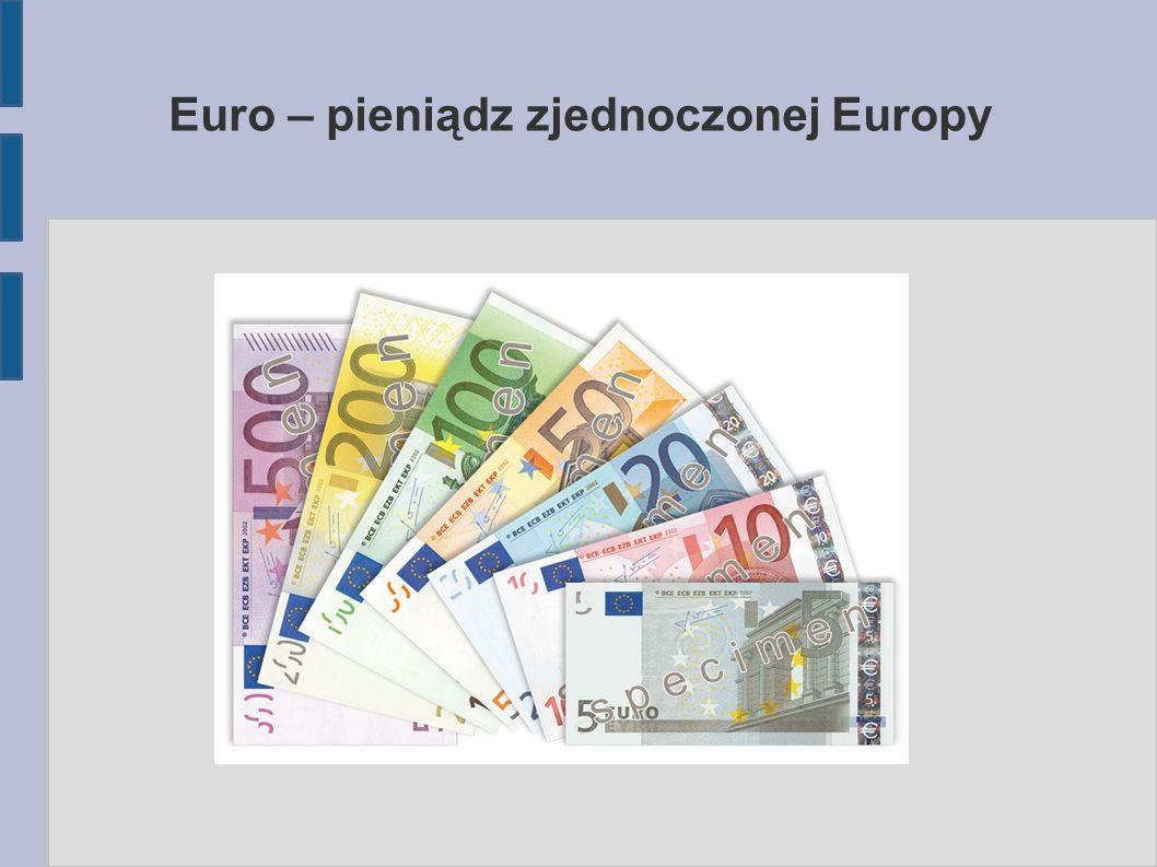 Spis treści: ● Informacje ogólne ● Historia ● Wygląd ● Znak graficzny euro