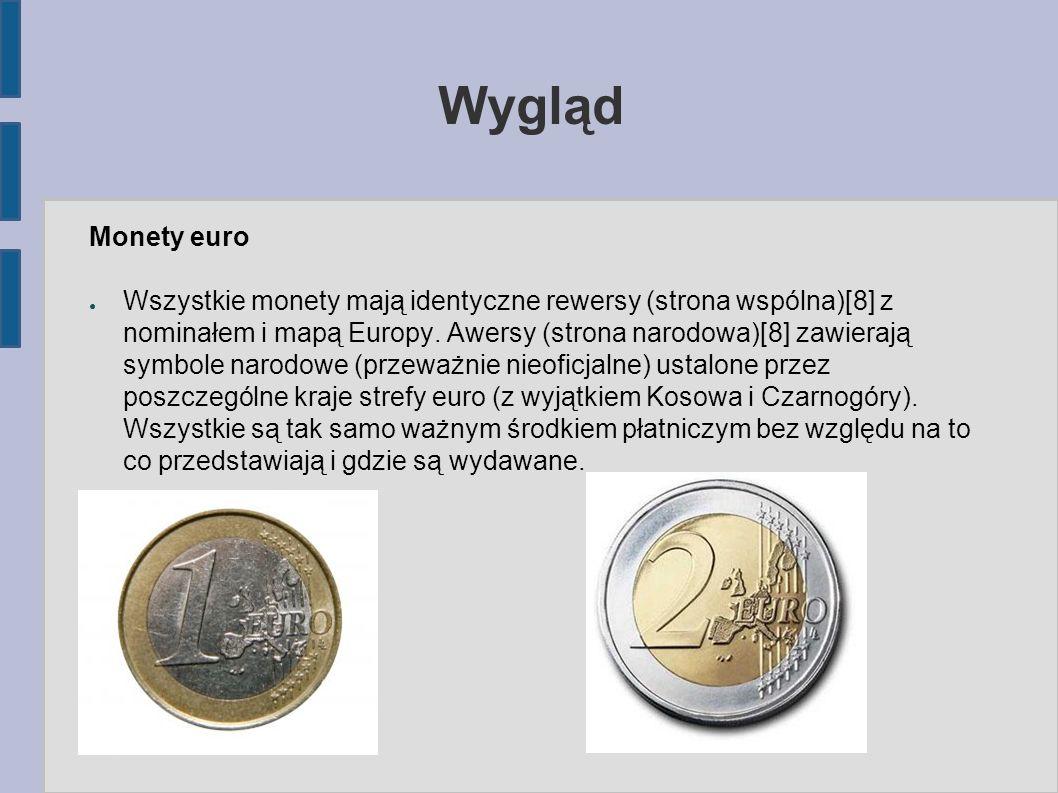 Wygląd Monety euro ● Wszystkie monety mają identyczne rewersy (strona wspólna)[8] z nominałem i mapą Europy.