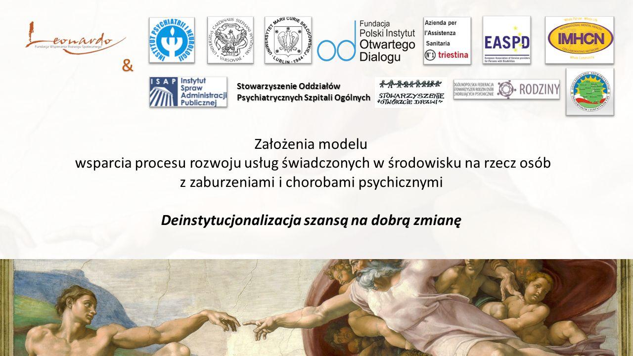 Założenia modelu wsparcia procesu rozwoju usług świadczonych w środowisku na rzecz osób z zaburzeniami i chorobami psychicznymi Deinstytucjonalizacja szansą na dobrą zmianę & Stowarzyszenie Oddziałów Psychiatrycznych Szpitali Ogólnych
