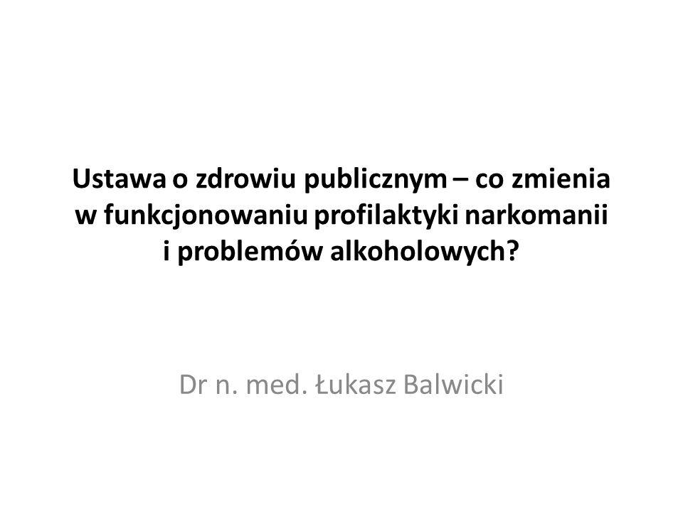 Ustawa o zdrowiu publicznym – co zmienia w funkcjonowaniu profilaktyki narkomanii i problemów alkoholowych.