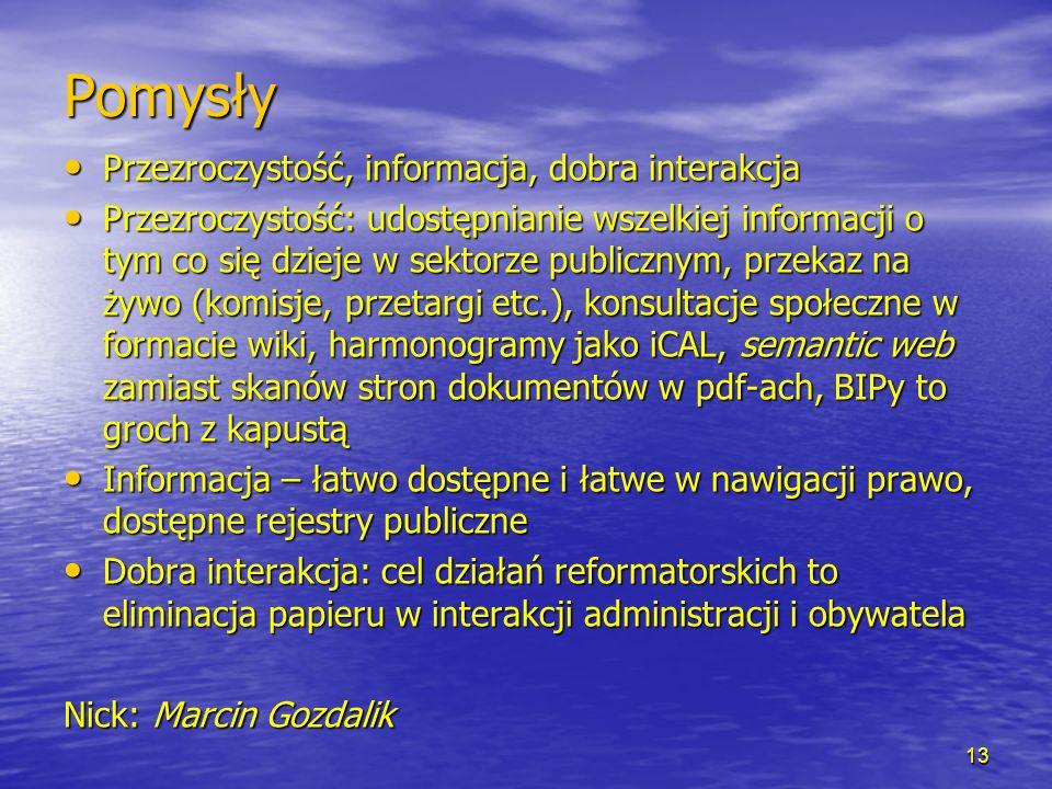 Pomysły Przezroczystość, informacja, dobra interakcja Przezroczystość, informacja, dobra interakcja Przezroczystość: udostępnianie wszelkiej informacj
