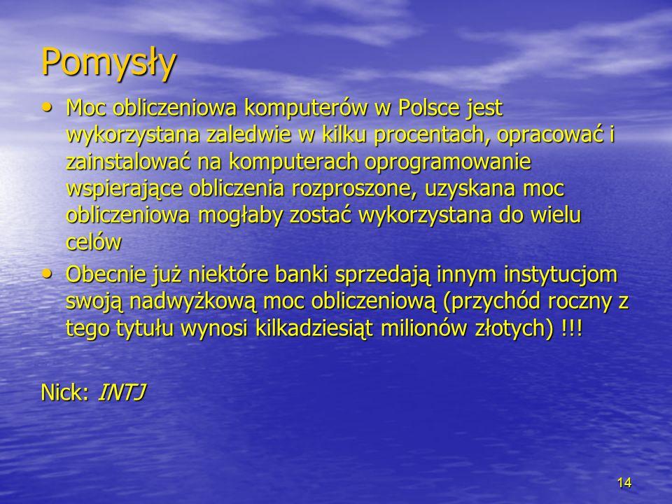 Pomysły Moc obliczeniowa komputerów w Polsce jest wykorzystana zaledwie w kilku procentach, opracować i zainstalować na komputerach oprogramowanie wsp