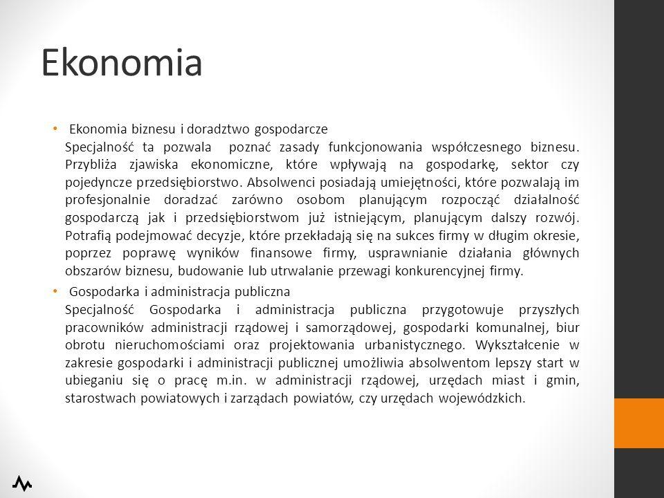 Ekonomia Ekonomia biznesu i doradztwo gospodarcze Specjalność ta pozwala poznać zasady funkcjonowania współczesnego biznesu.