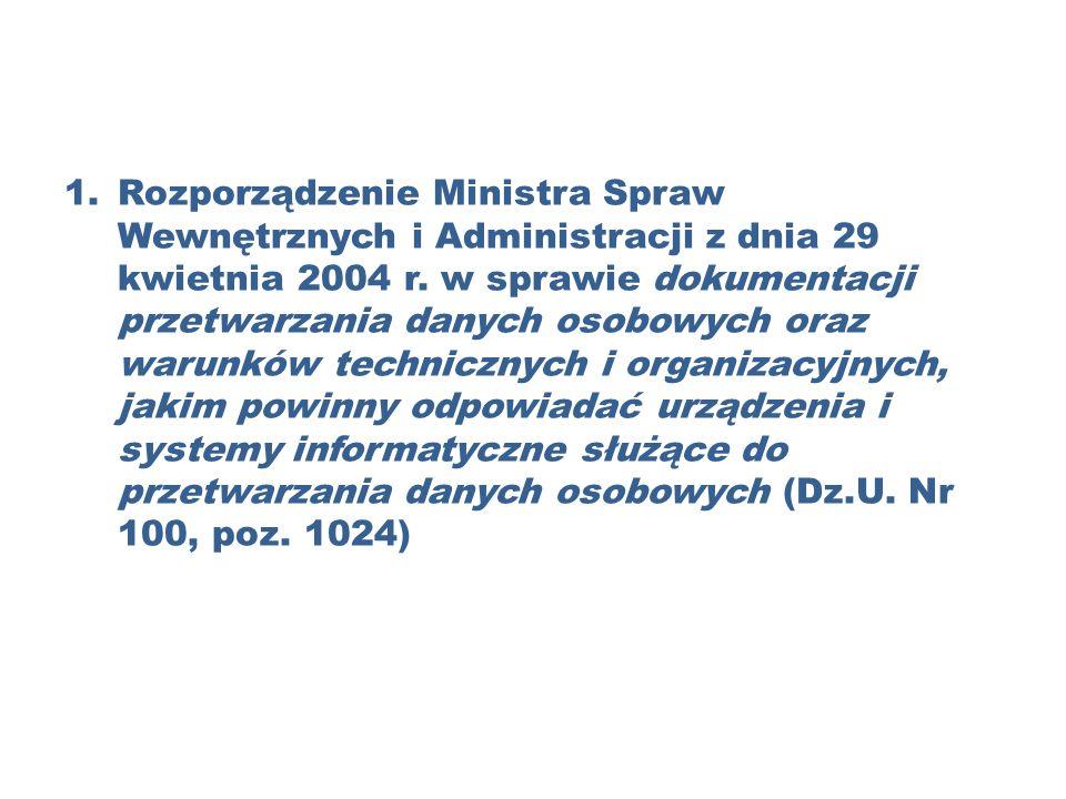 1.Rozporządzenie Ministra Spraw Wewnętrznych i Administracji z dnia 29 kwietnia 2004 r.