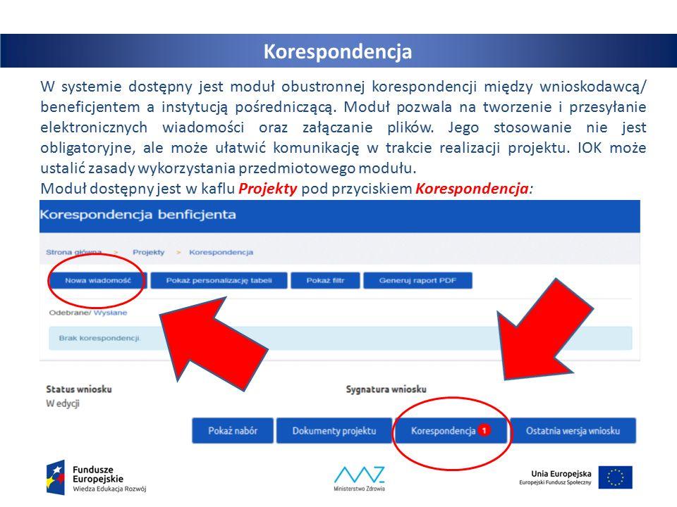15 Korespondencja W systemie dostępny jest moduł obustronnej korespondencji między wnioskodawcą/ beneficjentem a instytucją pośredniczącą.